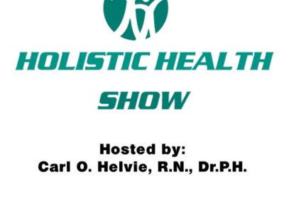 """The Holistic Health Show"" med Carl O Helvie"