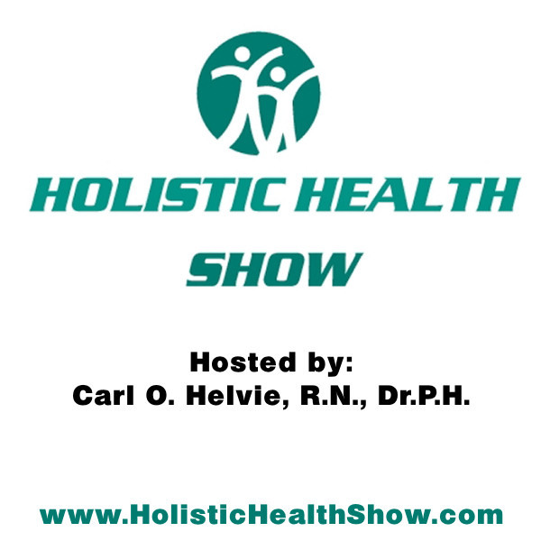 """The Holistic Health Show"" med Carl O Helvie"