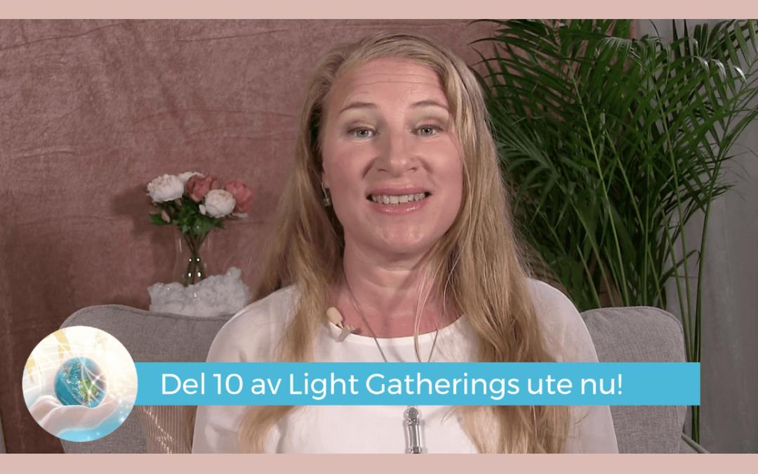 NYTT avsnitt av Light Gatherings – Del 10